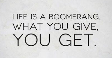 """Life is a BOOMERANG…"" I love that…."